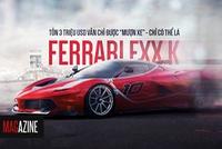 """Tốn 3 triệu USD vẫn chỉ được """"mượn xe""""  chỉ có thể là Ferrari fxx k"""