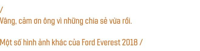 Ford Everest 2018 - Sự trở lại của một thế lực trong phân khúc SUV 7 chỗ tại Việt Nam - Ảnh 20.