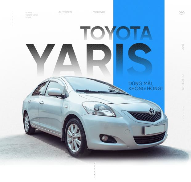 Người dùng Toyota Yaris sedan 10 năm chưa đổi xe: Chạy mãi không hỏng - Ảnh 12.