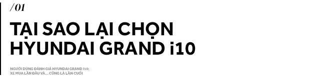 Người dùng đánh giá Hyundai Grand i10: Xe mua lần đầu và… cũng là lần cuối - ảnh 1