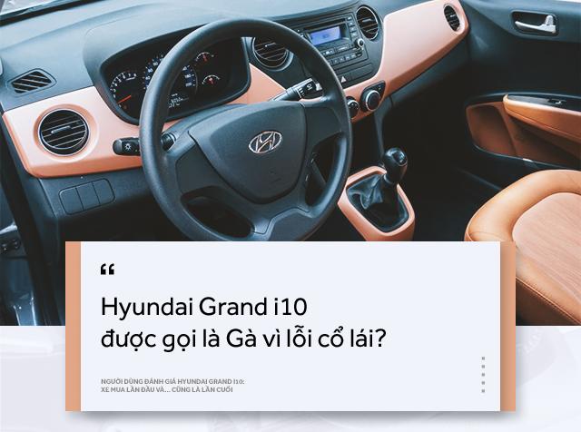 Người dùng đánh giá Hyundai Grand i10: Xe mua lần đầu và… cũng là lần cuối - ảnh 10