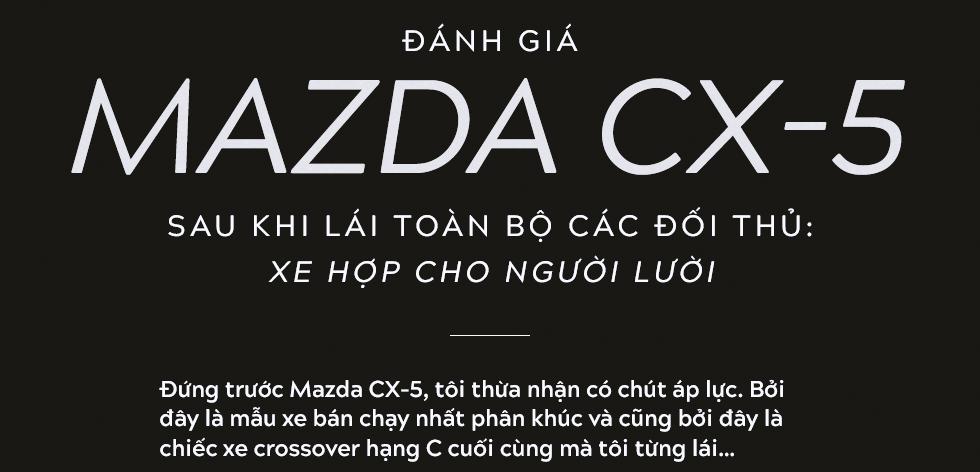 Đánh giá Mazda CX-5 sau khi lái toàn bộ các đối thủ: Xe hợp cho người lười - Ảnh 1.