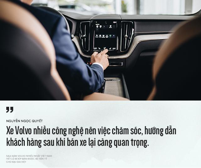 Salesman bán Volvo nhiều nhất Việt Nam tiết lộ bí kíp bán được xe tiền tỷ cho đại gia Việt - Ảnh 11.