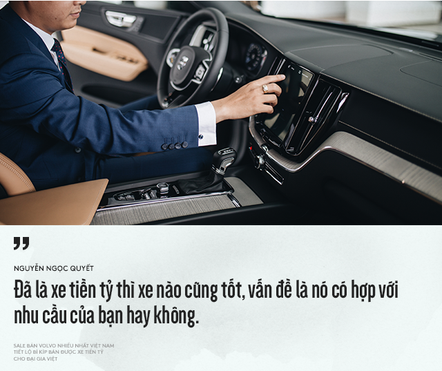 Salesman bán Volvo nhiều nhất Việt Nam tiết lộ bí kíp bán được xe tiền tỷ cho đại gia Việt - Ảnh 9.