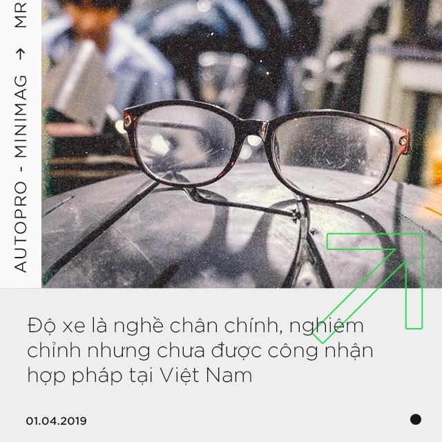 Gặp người ẩn mình sau những bản độ đình đám tại Việt Nam: Từ xe của Đức Tào Phớ tới tâm tư được 'chơi' hợp pháp - Ảnh 16.