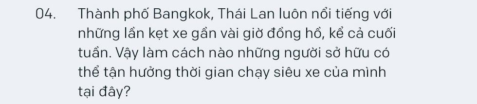 Tay chơi siêu xe khét tiếng Thái Lan: 'Chỉ những người kiếm tiền bất hợp pháp mới giấu kín chuyện sở hữu siêu xe' - Ảnh 20.