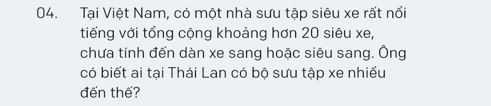 Tay chơi siêu xe khét tiếng Thái Lan: 'Chỉ những người kiếm tiền bất hợp pháp mới giấu kín chuyện sở hữu siêu xe' - Ảnh 31.