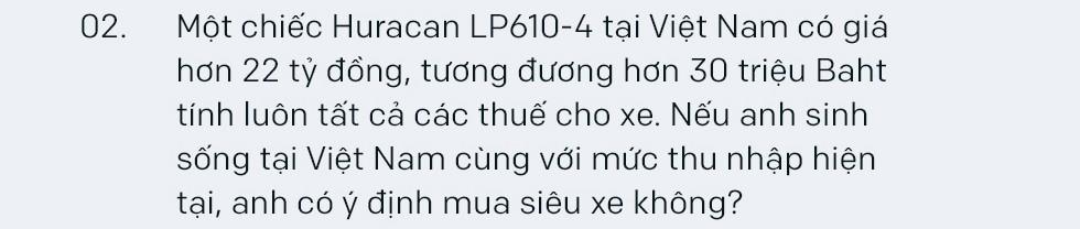 Tay chơi siêu xe khét tiếng Thái Lan: 'Chỉ những người kiếm tiền bất hợp pháp mới giấu kín chuyện sở hữu siêu xe' - Ảnh 27.