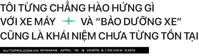 'Vespa nhanh tã' từ góc nhìn của chàng trai dùng xe Ý sau 5 năm chạy Honda Air Blade mãi không hỏng - Ảnh 1.