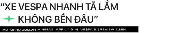 'Vespa nhanh tã' từ góc nhìn của chàng trai dùng xe Ý sau 5 năm chạy Honda Air Blade mãi không hỏng - Ảnh 7.