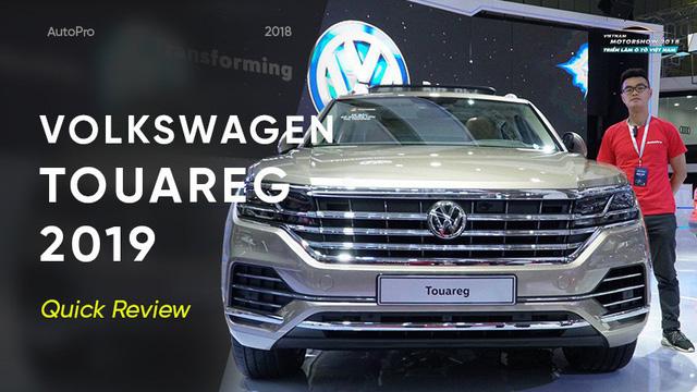 Đánh giá nhanh VW Touareg 2019: SUV tiền tỷ nhiều công nghệ bậc nhất Việt Nam