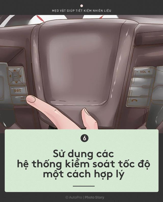 [Photo Story] Nắm được những nguyên tắc sau để lái xe ít hao xăng nhất - Ảnh 6.