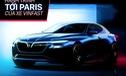 Hành trình tới Paris của xe VINFAST - Niềm hy vọng của xe hơi Việt