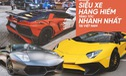 Ngoài Bugatti Veyron thì những siêu xe hàng hiếm nào tăng tốc nhanh nhất Việt Nam?