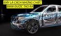 Hơn 500 robot và 450 công nhân tạo ra SUV của BMW như thế nào?