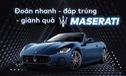 Giải Quiz Auto, nhận quà Pro (Tuần 1): Thử thách cùng Maserati