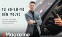 """Từ Vô Lờ Vô tới Volvo: Câu chuyện """"khởi nghiệp"""" của 8X cùng thương hiệu xe Thụy Điển tại Hà Nội"""