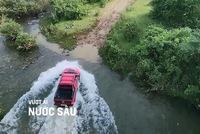 Chevrolet chia sẻ kinh nghiệm off-road: Kĩ năng vượt ải nước sâu (kì 1)