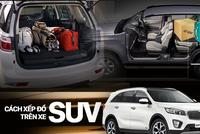 [Photo Story] Đây là các cách xếp đồ gọn gàng trên SUV mà bạn cần biết