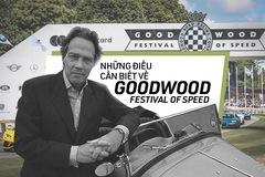 Goodwood Festival of Speed - Lễ hội không thể bỏ qua của tín đồ tốc độ