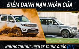 """Những mẫu xe cực ngầu nhưng đều """"buồn rầu"""" vì hàng nhái Trung Quốc (P.1)"""