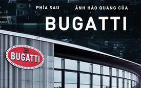 Bugatti - Sự tái sinh của những chiếc siêu xe nhanh nhất thế giới