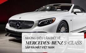 [Photo Story] Những điều cần biết về Mercedes-Benz S-Class sắp ra mắt Việt Nam