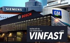 Những tập đoàn hàng đầu thế giới nào đang bắt tay VINFAST để tạo ra ô tô của người Việt