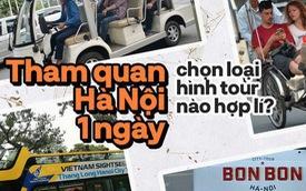 """Dành 1 ngày """"vi vu"""" Hà Nội: Chọn xích lô, ô tô điện hay buýt 2 tầng để tham quan Thủ đô?"""
