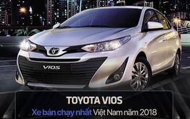 10 xe bán chạy nhất Việt Nam năm 2018: Toyota Vios vô địch, vị trí thứ 10 gây chú ý