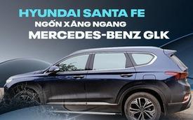 """Người dùng nhận xét Hyundai Santa Fe sau khi đã sử dụng Mercedes-Benz GLK: """"Gần như hài lòng trừ ăn xăng"""""""