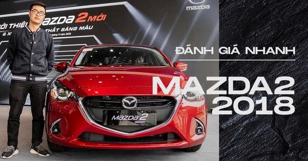 Đánh giá nhanh Mazda2 2018: Nước sơn mới đẹp, nội thất cao cấp bậc nhất phân khúc