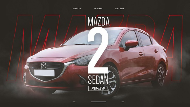 Người dùng đánh giá Mazda2: Không phân vân Toyota Vios vì đắt