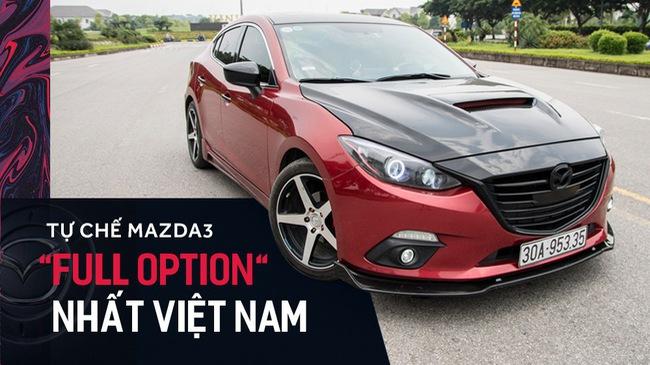 """Dân chơi Việt tự độ Mazda3 """"full option"""" nhất Việt Nam trong hơn 2 năm"""